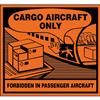 Nur für Frachtflugzeuge (Cargo Aircraft Only)