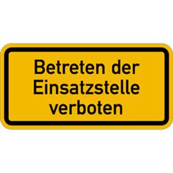 Betreten der Einsatzstelle verboten