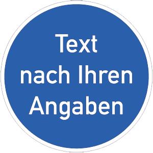 Gebotszeichen - Text nach Ihren Angaben, Kunststoff, Ø 31,5 cm